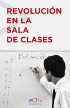 REVOLUCIÓN EN LA SALA DE CLASES