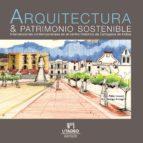 Arquitectura & patrimonio sostenible (ebook)