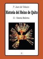 Historia del Reino de Quito - Tomo III - Historia Moderna (ebook)