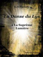 LA DANSE DU LYS 2 LA SUPRÊME LUMIÈRE