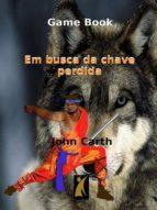 EM BUSCA DA CHAVE PERDIDA