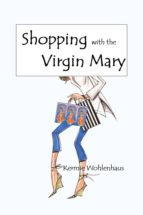 Shopping With the Virgin Mary (ebook)