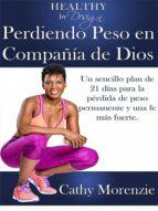 HEALTHY BY DESIGN: PERDIENDO PESO EN COMPAÑÍA DE DIOS