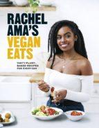 RACHEL AMA?S VEGAN EATS