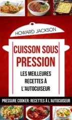 Cuisson Sous Pression: Les Meilleures Recettes À L'autocuiseur (Pressure Cooker: Recettes À L'autocuiseur) (ebook)