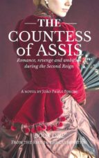 The Countess Of Assis - Romance, Revenge And Ambition During The Second Reign (ebook)