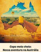 Copo Meio Cheio: Nossa Aventura Na Austrália (ebook)
