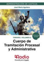 CUERPO DE TRAMITACIÓN PROCESAL Y ADMINISTRATIVA. TEMARIO. VOLUMEN 2