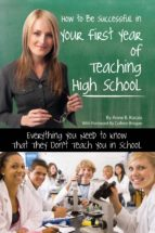 How to Be Successful in Your First Year of Teaching High School (ebook)