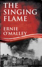 The Singing Flame: Ernie O'Malley's Irish Civil War (ebook)
