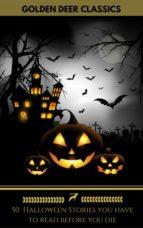 50 Halloween Stories you have to read before you die (Golden Deer Classics) (ebook)