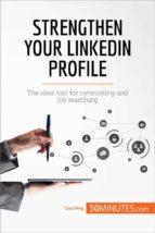 Strengthen Your LinkedIn Profile (ebook)