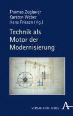 TECHNIK ALS MOTOR DER MODERNISIERUNG