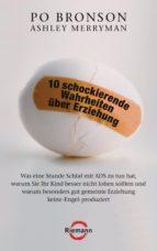 10 schockierende Wahrheiten über Erziehung (ebook)