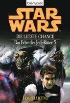 Star Wars. Das Erbe der Jedi-Ritter 5. Die letzte Chance (ebook)