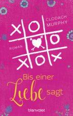 Bis einer Liebe sagt (ebook)