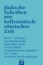 HIMMELFAHRT MOSES. DIE GRIECHISCHE ESRA-APOKALYPSE. DIE SYRISCHE BARUCH-APOKALYPSE