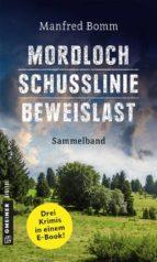 Mordloch - Schusslinie - Beweislast (ebook)