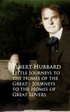 Little Journeys to the Homes of the Great - Journeys to the Homes of Great Lovers (ebook)