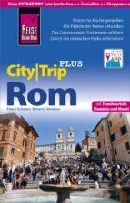 Reise Know-How CityTrip PLUS Rom mit Via Appia, Ostia Antica und Trendviertel Flaminio (ebook)