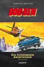BOB UND BEN - DIE FLIEGENDEN ABENTEURER