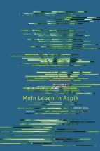 Mein Leben in Aspik (ebook)