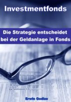 Investmentfonds – Die Strategie entscheidet bei der Geldanlage in Fonds (ebook)