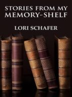 STORIES FROM MY MEMORY-SHELF