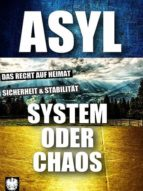 ASYL - SYSTEM ODER CHAOS