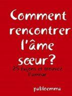 COMMENT RENCONTRER L?ÂME S?UR?