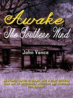 AWAKE THE SOUTHERN WIND