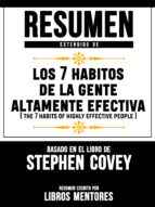 RESUMEN EXTENDIDO DE LOS 7 HABITOS DE LA GENTE ALTAMENTE EFECTIVA (THE 7 HABITS OF HIGHLY EFFECTIVE PEOPLE) ? BASADO EN EL LIBRO DE STEPHEN COVEY