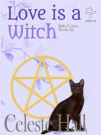 LOVE IS A WITCH: KITTY COVEN SERIES, BOOK 2