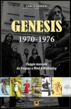 Genesis 1970-1976: Viaggio musicale da Trespass a Wind & Wuthering (ebook)