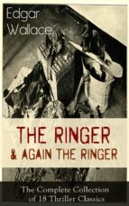 The Ringer & Again the Ringer: The Complete Collection of 18 Thriller Classics