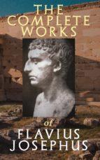 The Complete Works of Flavius Josephus (ebook)