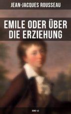 EMILE ODER ÜBER DIE ERZIEHUNG (BAND 1&2)