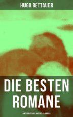 Die besten Romane von Hugo Bettauer: Antisemitismus und Sozial-Krimis (ebook)
