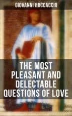 Giovanni Boccaccio: The Most Pleasant and Delectable Questions of Love (ebook)