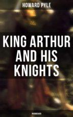 King Arthur and His Knights (Unabridged) (ebook)