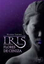 IRIS, FLORES DE CENIZA (ebook)