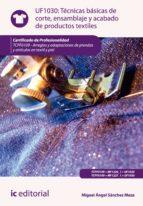 Técnicas básicas de corte, ensamblado y acabado de productos textiles. TCPF0109  (ebook)