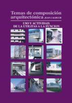 Temas de composición arquitectónica. 3.Uso y actividad de las utilitas a la función (ebook)