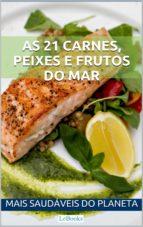 As 21 carnes, peixes e frutos do mar mais saudáveis do planeta (ebook)