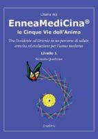 EnneaMediCina. Le Cinque Vie dell'Anima. Secondo Quaderno. (ebook)