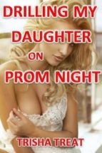 Drilling My Daughter on Prom Night (ebook)