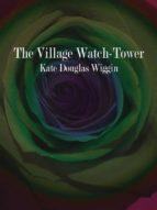 The Village Watch-Tower (ebook)