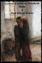 Lettera d'addio di Elisabeth Shine a Paul Edvige Evans (ebook)