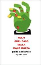 Help! Quel caso della mano mozza (ebook)