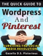 The Quick Guide to WordPress and Pinterest: Surviving the Social Media Revolution (ebook)